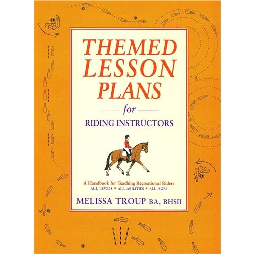 THEMED LESSON PLANS: FOR RIDING INSTRUCTORS