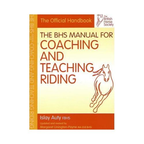 THE BHS MANUAL FOR COACHING AND TEACHING