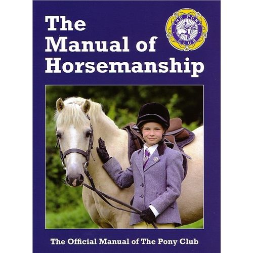THE PONY CLUB MANUAL OF HORSEMANSHIP